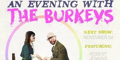 An Evening W/ The Burkeys 11/1