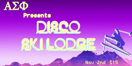 Disco Ski Lodge: Presented by Alpha Sig