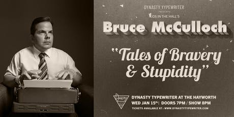 Bruce McCulloch - Tales of Bravery and Stupidity tickets