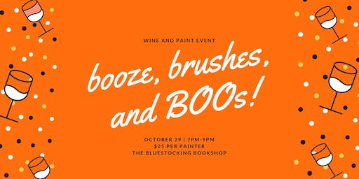 Booze, Brushes, and BOOs!
