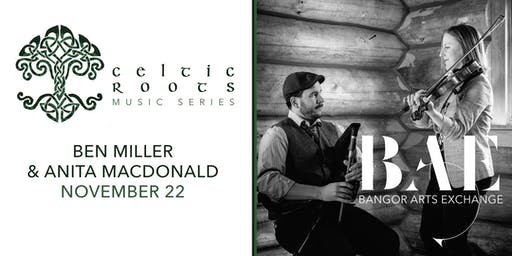 Celtic Roots presents Ben Miller & Anita MacDonald