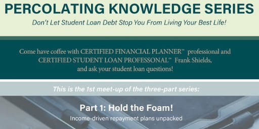 Hold the Foam! Student Loan Q&A with Future Map Financial