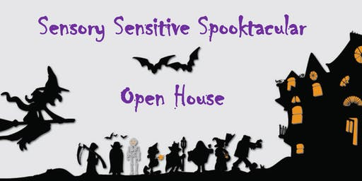 Sensory Sensitive Spooktacular Open House