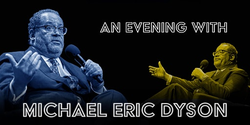 An Evening with Michael Eric Dyson