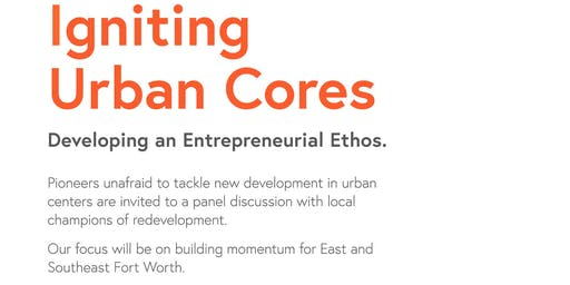 Igniting Urban Cores