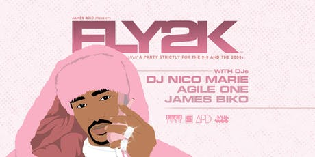 FLY2K || A Party Strictly for the 9-9 and the 2000s tickets