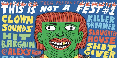This is Not a Fest #1: Clown Sounds, Hit Bargain, Killer Dreamer & more tickets