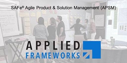 Agile Product and Solution Management - APSM (SAFe 5.0) - Houston