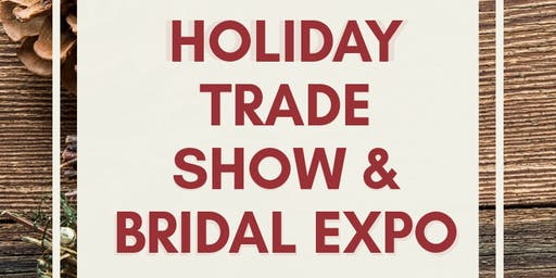 Holiday Trade Show & Bridal Expo 2019