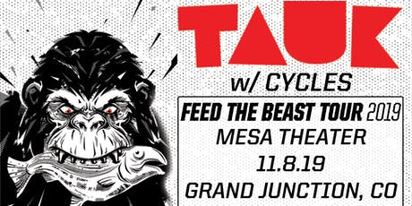 TAUK  w/ Cycles at Mesa Theater tickets