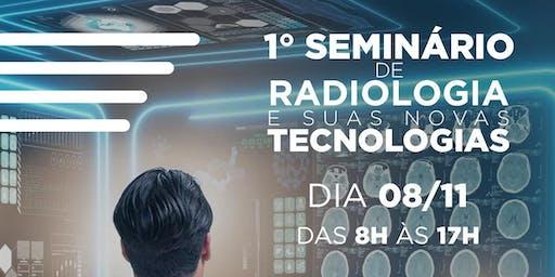 1º  Seminário de Radiologia e suas novas Tecnologias