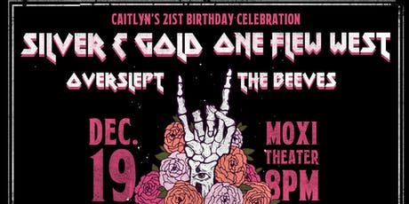 Silver & Gold with Special Guests One Flew West, Overslept and The Beeves tickets