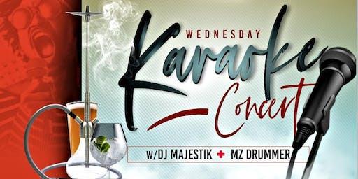 Wednesday: Karaoke Concert w/ DJ Majestik & Mz. Drummer