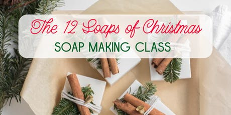12 Soaps of Christmas, doTERRA Soap Making Class tickets