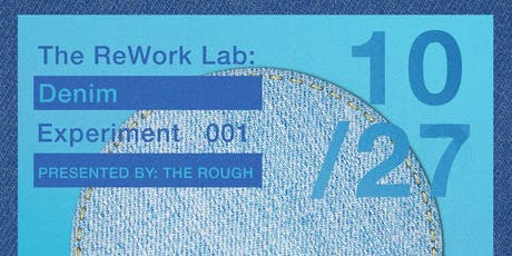 The ReWork Lab: Denim Experiment 001 tickets