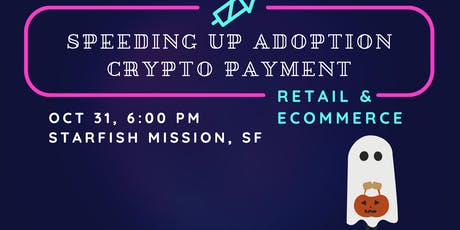 Speeding Up Adoption - Crypto Payment - Time for plan B tickets
