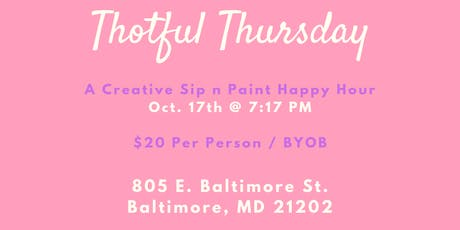 Thotful Thursday (A Creative Sip n Paint Happy Hour) tickets