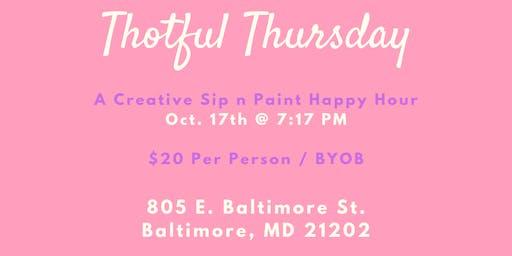 Thotful Thursday (A Creative Sip n Paint Happy Hour)