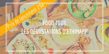 Food Tour - Les dégustations d'Ethimapp billets