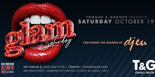 GLAM Saturday with DJ DANNY M and DJ EUPHORIA at Tongue and Groove!