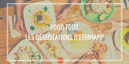 Food Tour - Les dégustations d'Ethimapp