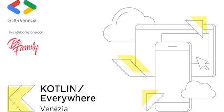 Kotlin/Everywhere Venezia biglietti