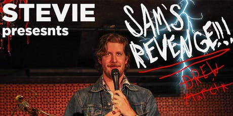 STEVIE Presents: SAM'S REVENGE!! tickets