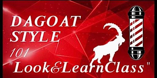 """DaGoat Style 101 """"Look & Learn Class"""""""