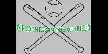 Oireachtas In The Outfield **SOLD OUT** tickets