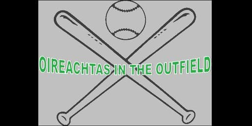 Oireachtas In The Outfield **SOLD OUT**