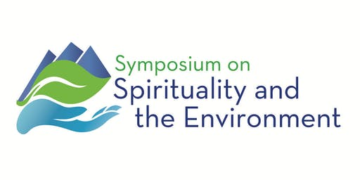 Symposium on Spirituality and the Environment