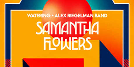 Samantha Flowers, Alex Riegelman Band, Watering tickets