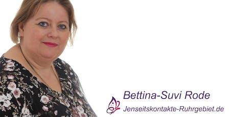 Jenseitskontakt als Privatsitzung mit Bettina-Suvi Rode in München Tickets
