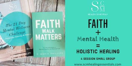 Faith + Mental Health = Holistic Healing tickets