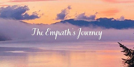 The Empaths Journey - A Shift Of Consciousness For Empaths in 2020 tickets