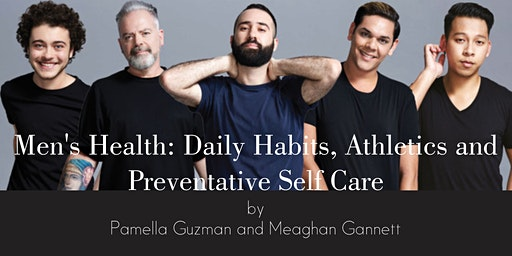 Men's Health: Daily Habits, Athletics and Preventative Self Care