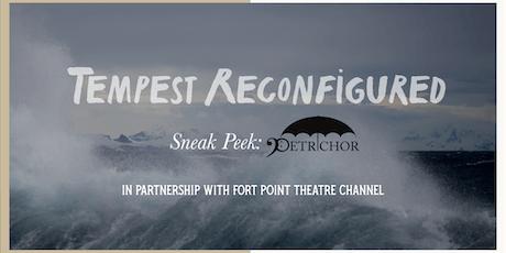 Tempest Reconfigured: Petrichor Sneak Peek tickets