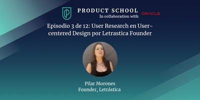 Episodio 3 de 12: User Research en User-centered Design por Letrastica Founder