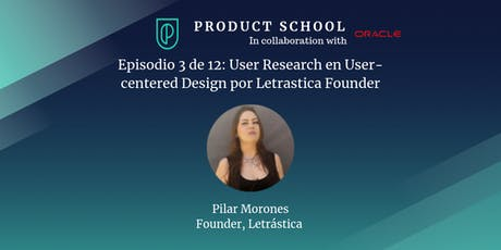 Episodio 3 de 12: User Research en User-centered Design por Letrastica Founder entradas