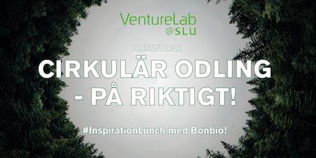 InspirationLunch: Cirkulär Odling - På Riktigt! tickets