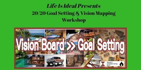 20/20 Vision:  Goal Setting & Vision Mapping Workshop tickets