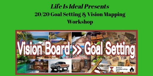 20/20 Vision:  Goal Setting & Vision Mapping Workshop