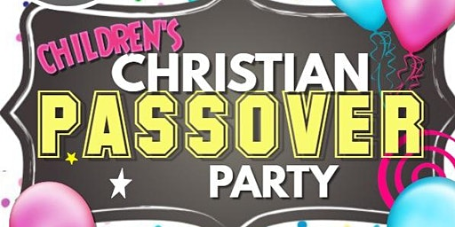 CHRISTIAN PASSOVER PARTY!!!  FREE!!!