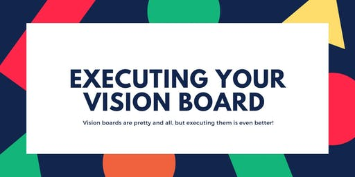 Executing your Vision Board WEBINAR