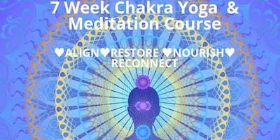 7 Week Chakra Balancing Yoga & Meditation Course & Workshops