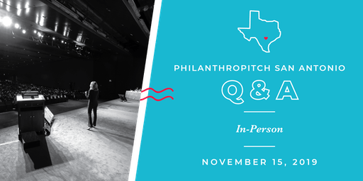 Philanthropitch San Antonio 2020 Application Live Q&A