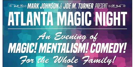 Atlanta Magic Night! w/ Mark Johnson + Shane Wilbanks tickets