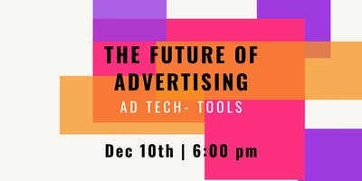 Future of Advertising | Ad Tech Tools
