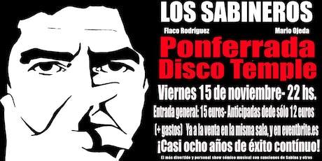 LOS SABINEROS en Ponferrada! Disco Temple! entradas