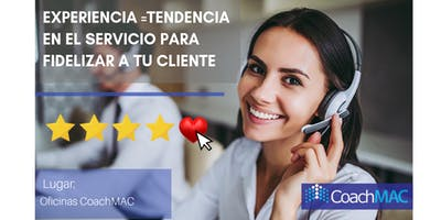 Experiencia =tendencia en el servicio para fidelizar a tu cliente